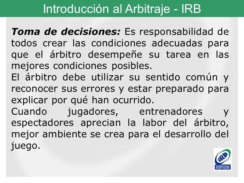 Toma de decisiones: Es responsabilidad de todos crear las condiciones adecuadas para que el árbitro desempeñe su tarea en las mejores condiciones posibles.