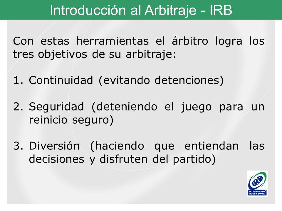 Con estas herramientas el árbitro logra los tres objetivos de su arbitraje: