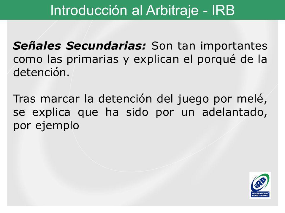 Señales Secundarias: Son tan importantes como las primarias y explican el porqué de la detención.