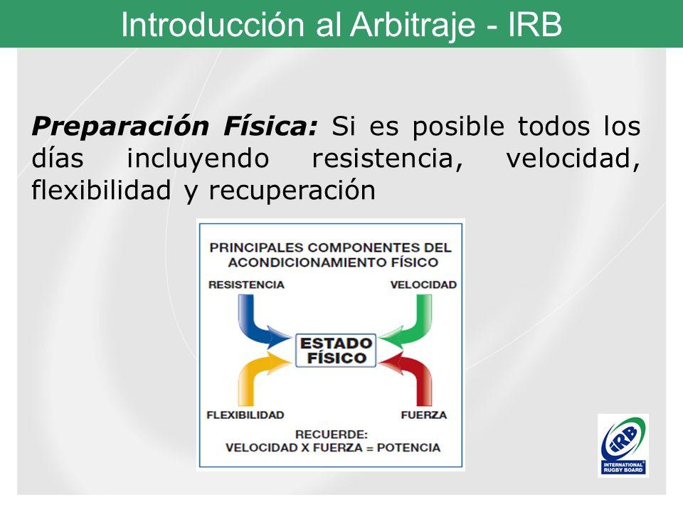 Preparación Física: Si es posible todos los días incluyendo resistencia, velocidad, flexibilidad y recuperación