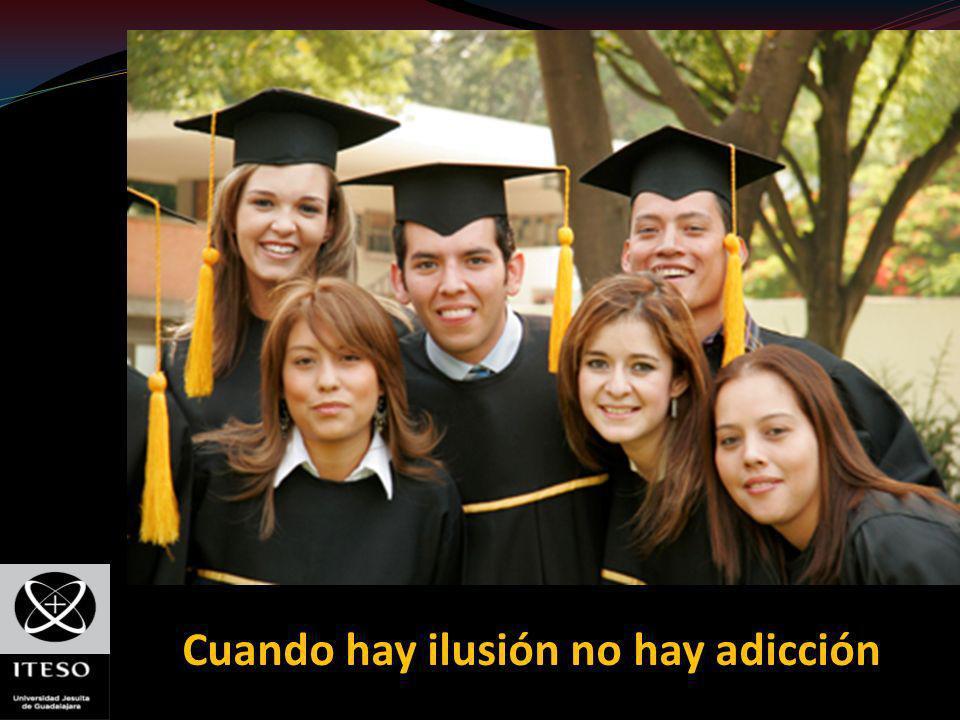 Cuando hay ilusión no hay adicción