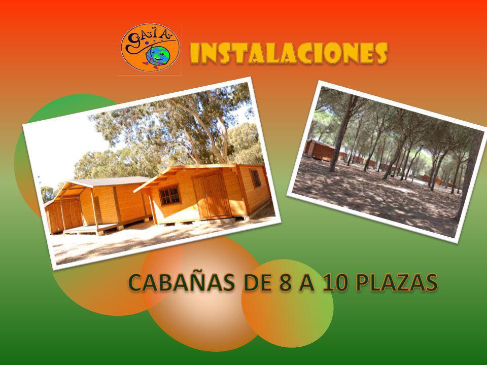 INSTALACIONES CABAÑAS DE 8 A 10 PLAZAS