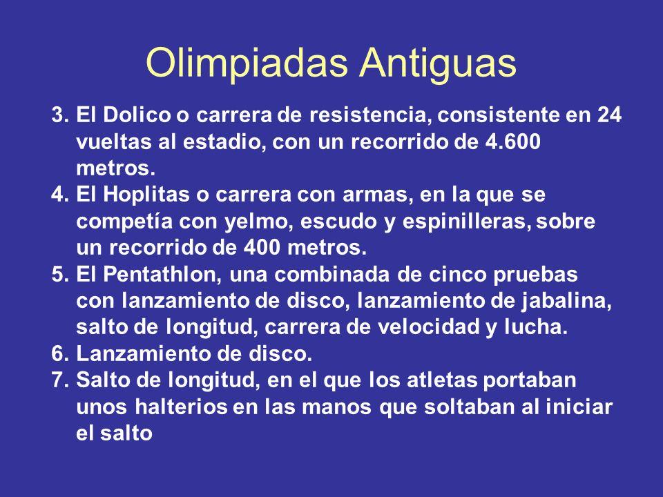 Olimpiadas Antiguas El Dolico o carrera de resistencia, consistente en 24 vueltas al estadio, con un recorrido de 4.600 metros.