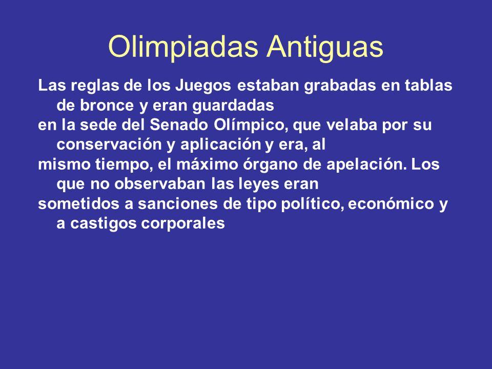 Olimpiadas Antiguas Las reglas de los Juegos estaban grabadas en tablas de bronce y eran guardadas.