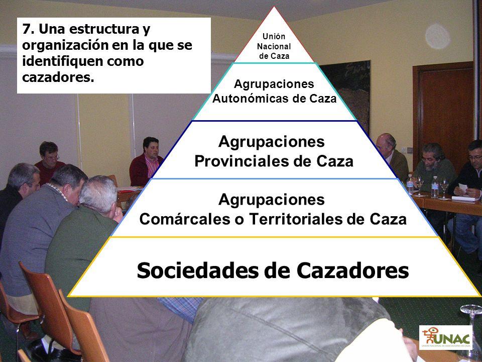 7. Una estructura y organización en la que se identifiquen como cazadores.