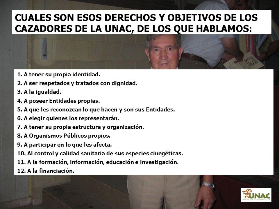 CUALES SON ESOS DERECHOS Y OBJETIVOS DE LOS CAZADORES DE LA UNAC, DE LOS QUE HABLAMOS: