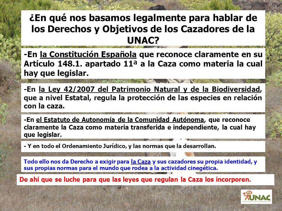 ¿En qué nos basamos legalmente para hablar de los Derechos y Objetivos de los Cazadores de la UNAC