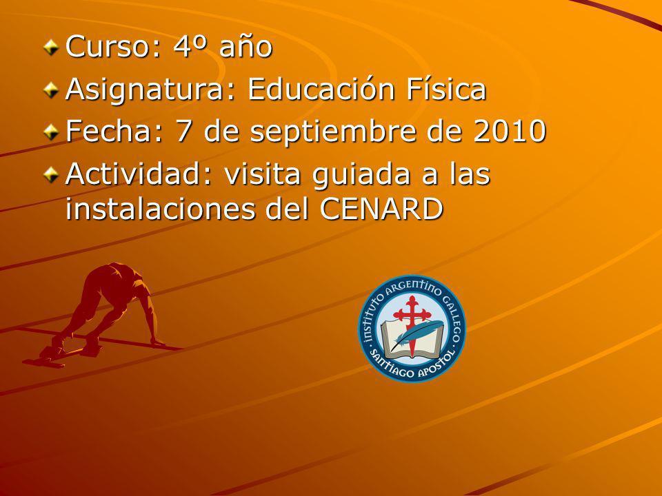 Curso: 4º año Asignatura: Educación Física. Fecha: 7 de septiembre de 2010.
