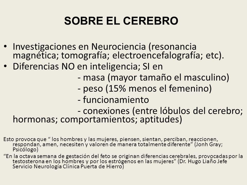 SOBRE EL CEREBRO Investigaciones en Neurociencia (resonancia magnética; tomografía; electroencefalografía; etc).