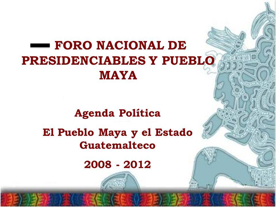 FORO NACIONAL DE PRESIDENCIABLES Y PUEBLO MAYA