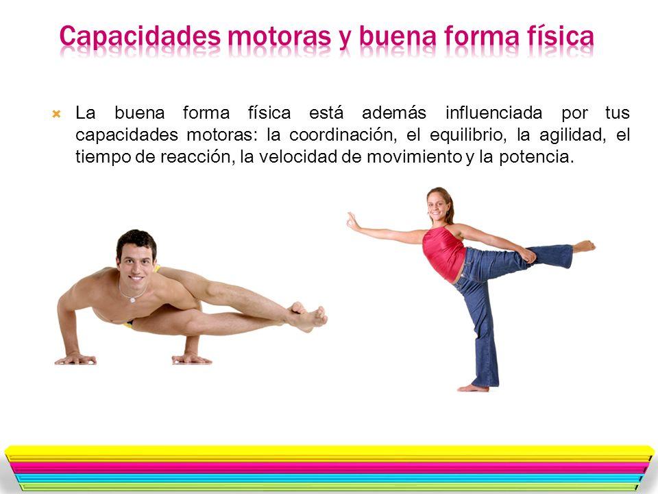 Capacidades motoras y buena forma física