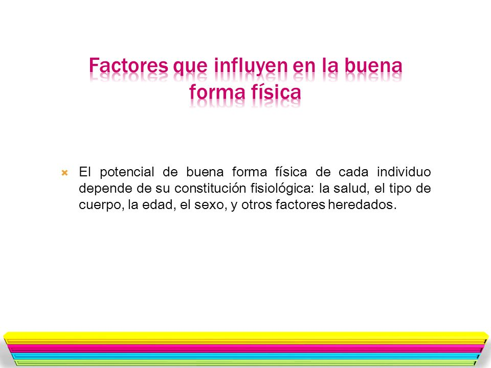 Factores que influyen en la buena forma física