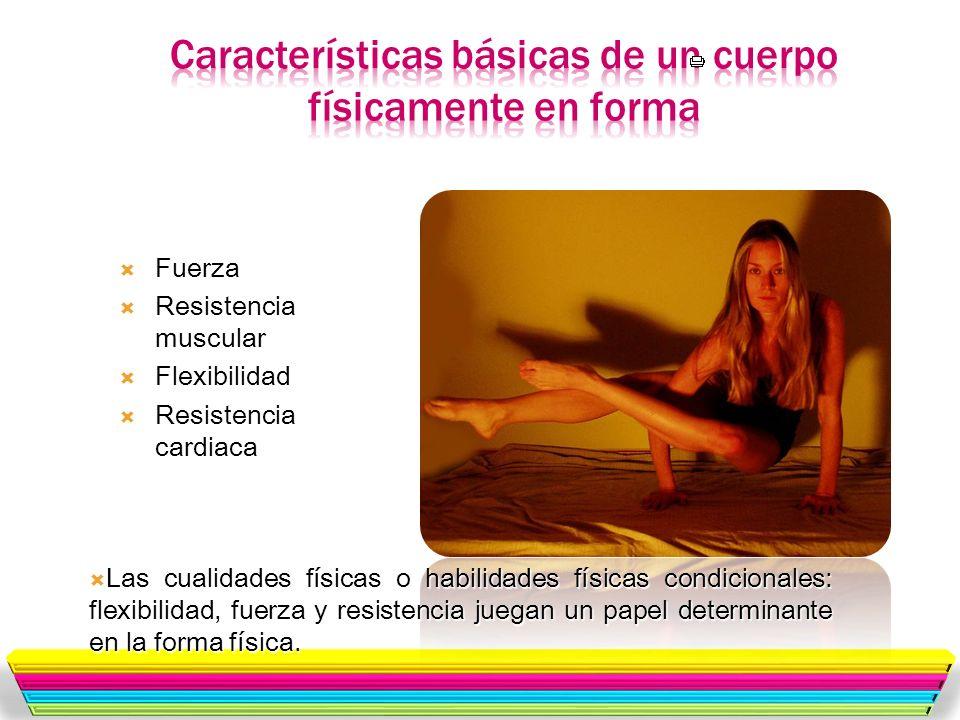 Características básicas de un cuerpo físicamente en forma