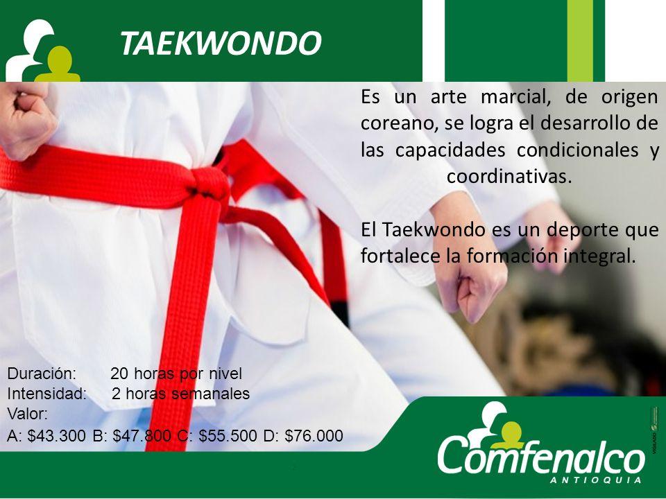 TAEKWONDO Es un arte marcial, de origen coreano, se logra el desarrollo de las capacidades condicionales y coordinativas.