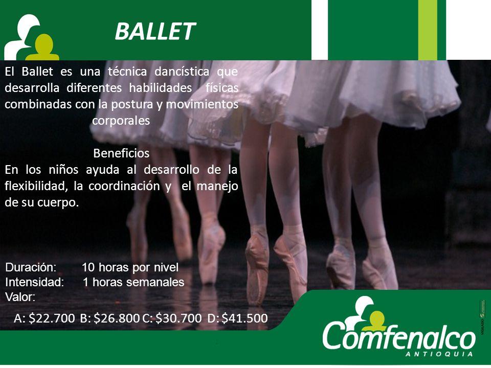 BALLET El Ballet es una técnica dancística que desarrolla diferentes habilidades físicas combinadas con la postura y movimientos corporales.