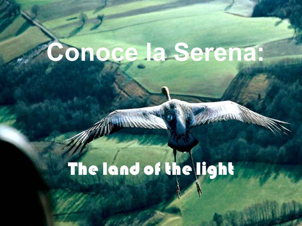 Conoce la Serena: The land of the light