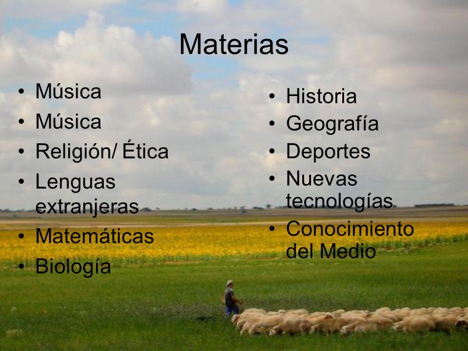 Materias Historia Música Geografía Deportes Religión/ Ética