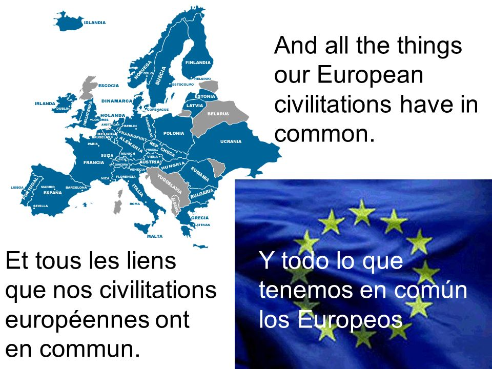 And all the things our European civilitations have in common.