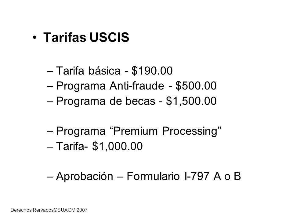 Tarifas USCIS Tarifa básica - $190.00 Programa Anti-fraude - $500.00
