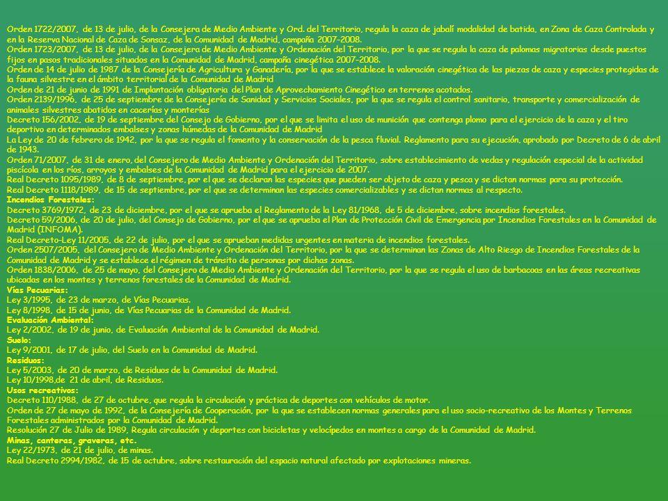Orden 1722/2007, de 13 de julio, de la Consejera de Medio Ambiente y Ord. del Territorio, regula la caza de jabalí modalidad de batida, en Zona de Caza Controlada y en la Reserva Nacional de Caza de Sonsaz, de la Comunidad de Madrid, campaña 2007-2008.