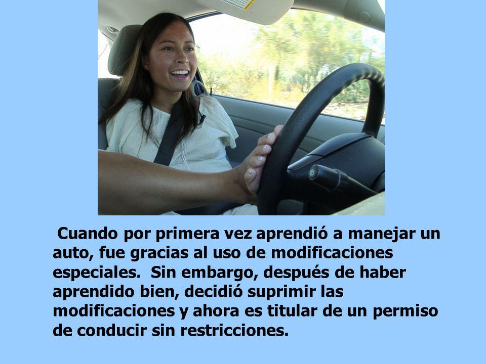 Cuando por primera vez aprendió a manejar un auto, fue gracias al uso de modificaciones especiales.