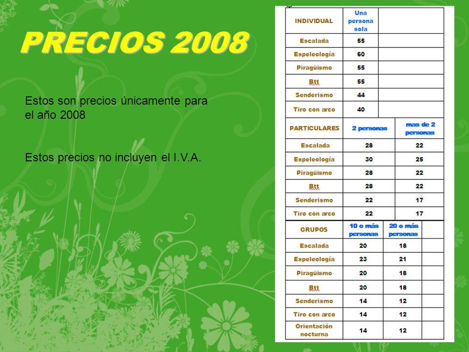PRECIOS 2008 Estos son precios únicamente para el año 2008