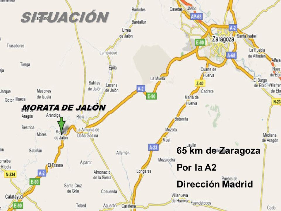 SITUACIÓN MORATA DE JALÓN 65 km de Zaragoza Por la A2 Dirección Madrid