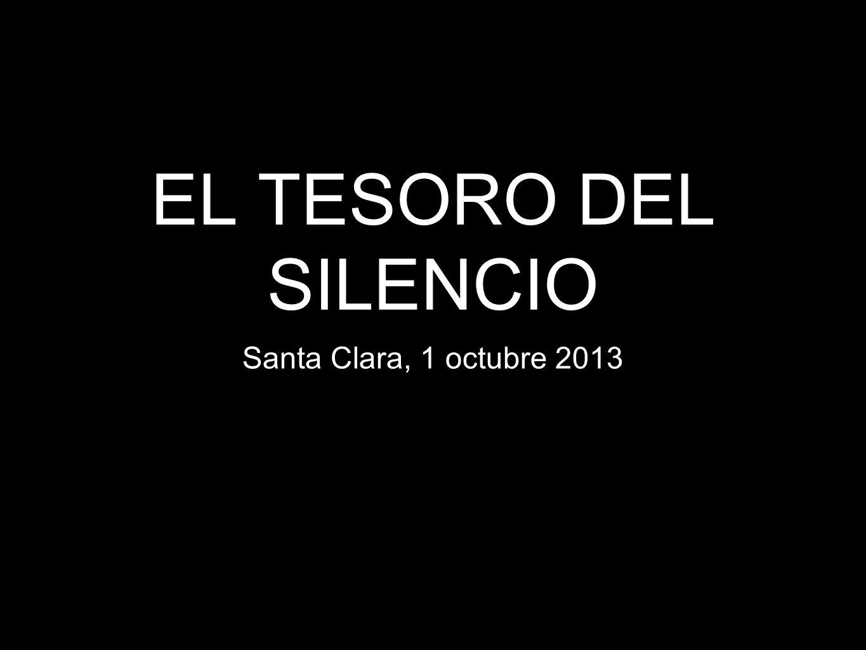 EL TESORO DEL SILENCIO Santa Clara, 1 octubre 2013