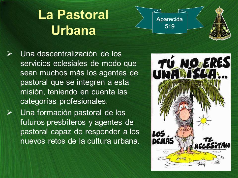 La Pastoral Urbana Aparecida. 519.