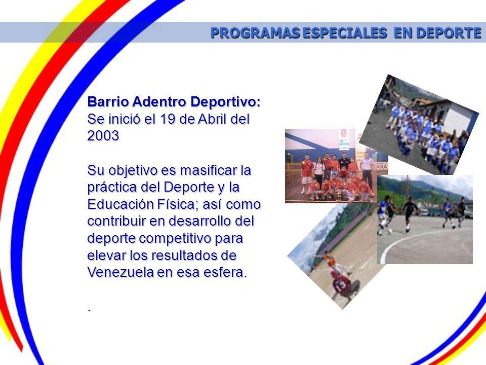 Barrio Adentro Deportivo: Se inició el 19 de Abril del 2003