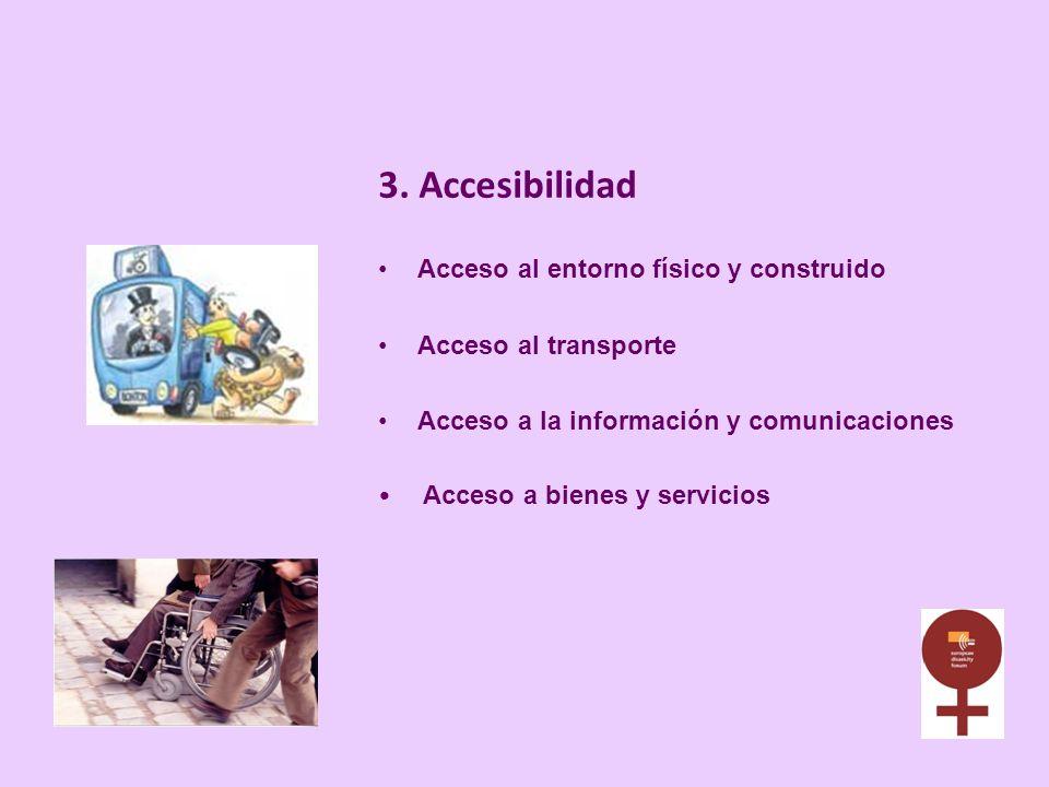 3. Accesibilidad Acceso al entorno físico y construido