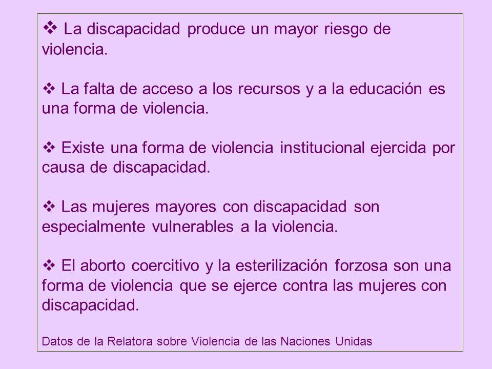 La discapacidad produce un mayor riesgo de violencia.