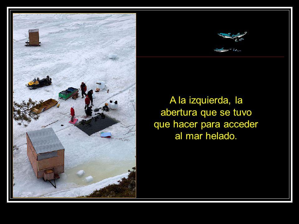 A la izquierda, la abertura que se tuvo que hacer para acceder al mar helado.