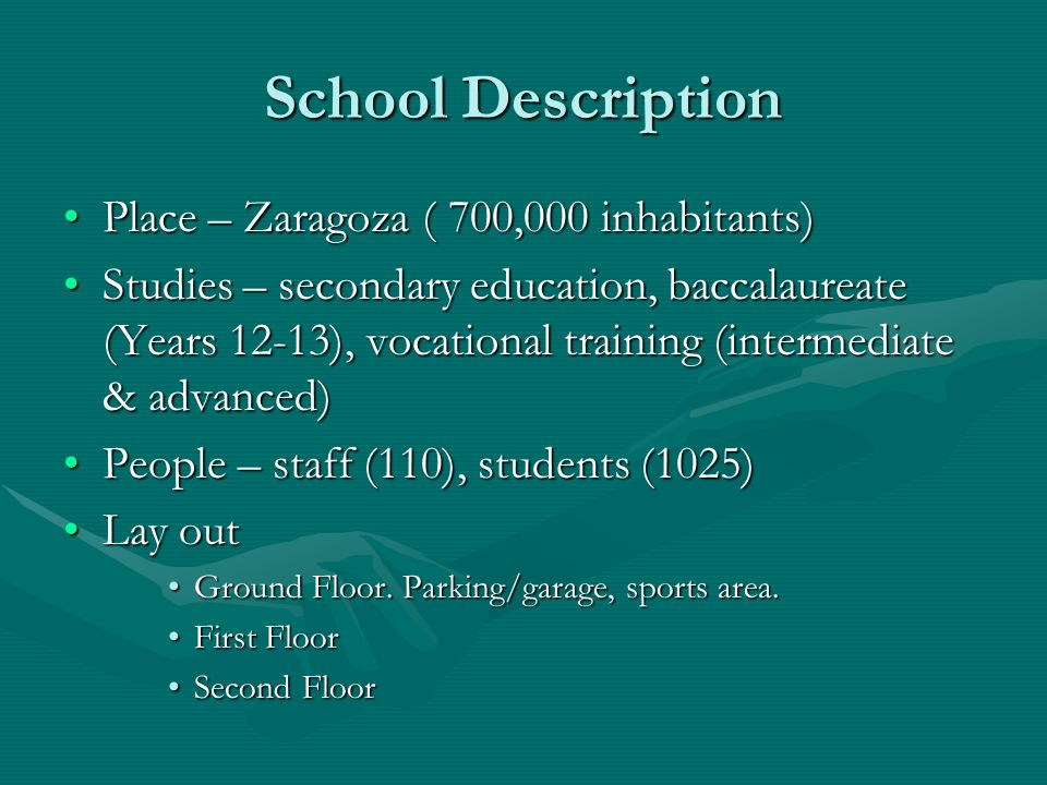 School Description Place – Zaragoza ( 700,000 inhabitants)