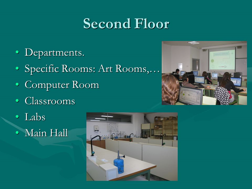 Second Floor Departments. Specific Rooms: Art Rooms,… Computer Room