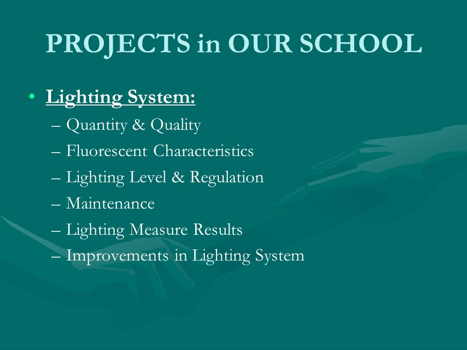 PROJECTS in OUR SCHOOL Lighting System: Quantity & Quality