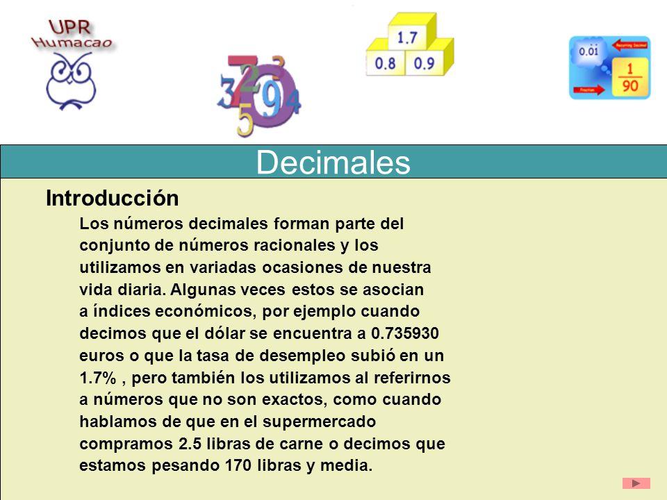 Decimales Introducción Los números decimales forman parte del
