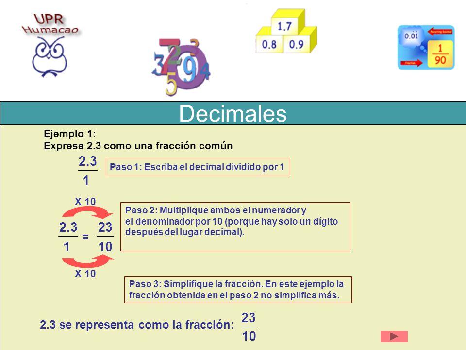 Decimales 2.3 1 2.3 1 23 10 23 10 2.3 se representa como la fracción: