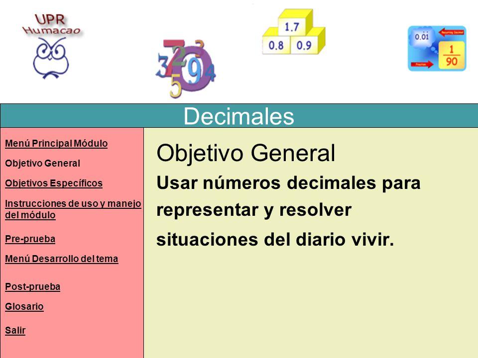 Decimales Objetivo General Usar números decimales para