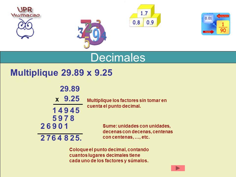 Decimales Multiplique 29.89 x 9.25 29.89 9.25 1 4 9 4 5 5 9 7 8 2 6 9