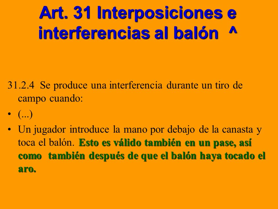 Art. 31 Interposiciones e interferencias al balón ^