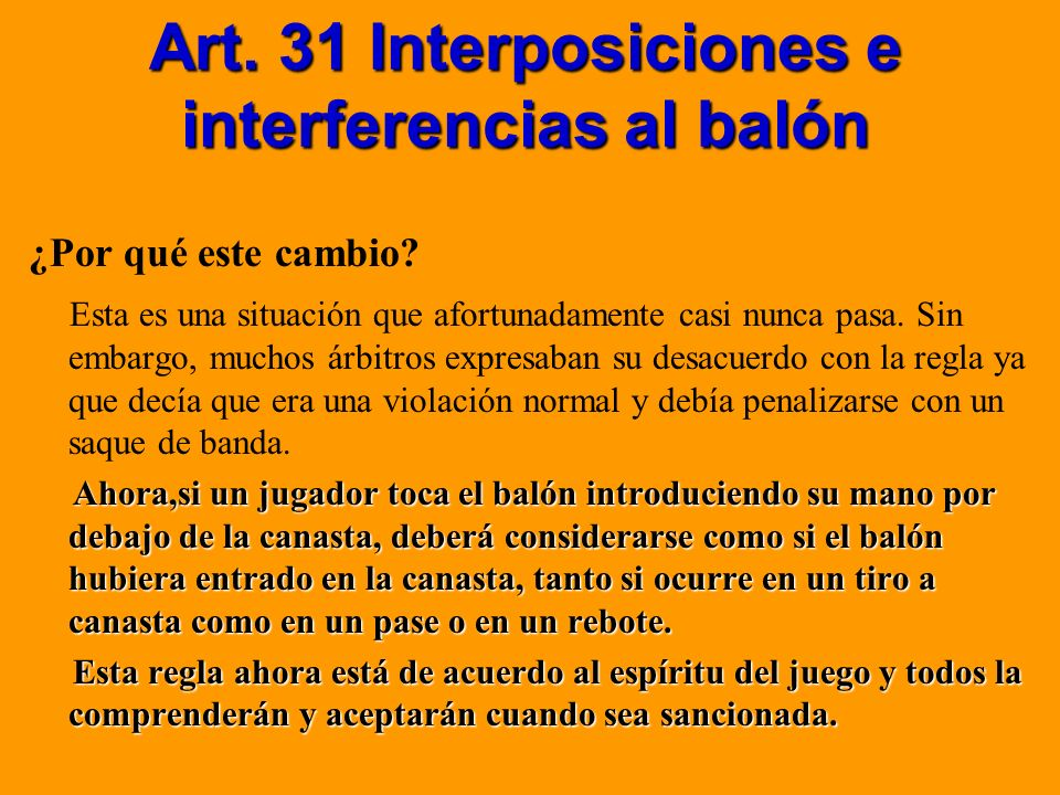 Art. 31 Interposiciones e interferencias al balón