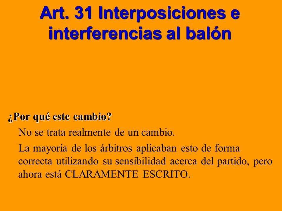Art. 31 Interposiciones e interferencias al balón