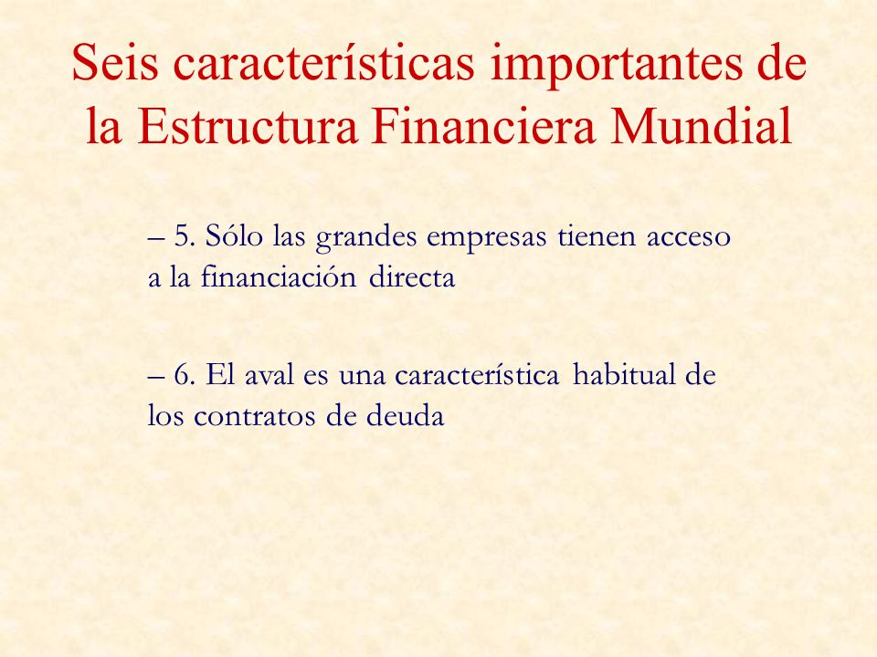 Seis características importantes de la Estructura Financiera Mundial