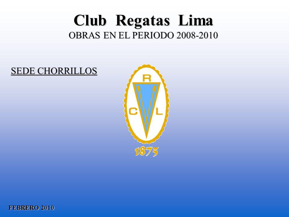 Club Regatas Lima OBRAS EN EL PERIODO 2008-2010 SEDE CHORRILLOS