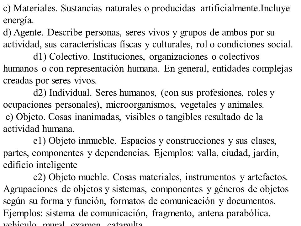 c) Materiales. Sustancias naturales o producidas artificialmente