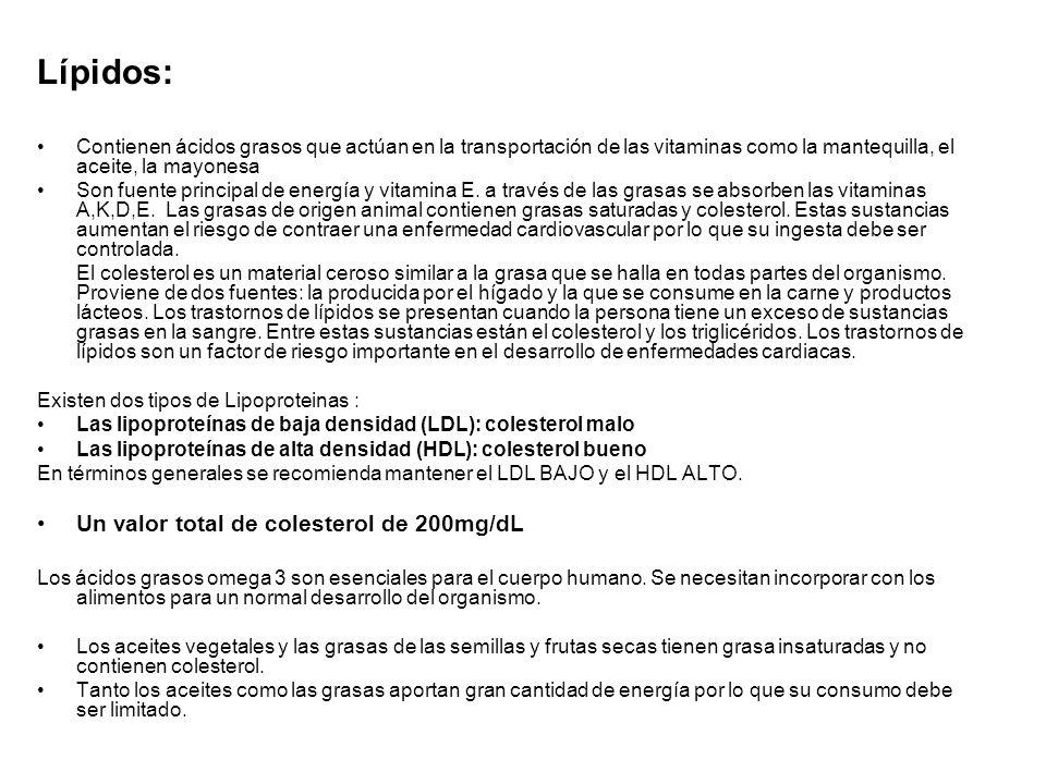 Lípidos: Un valor total de colesterol de 200mg/dL