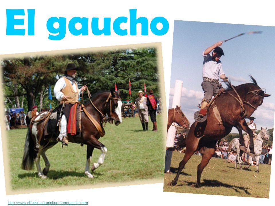 El gaucho http://www.elfolkloreargentino.com/gaucho.htm