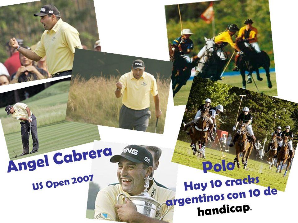Angel Cabrera Polo Hay 10 cracks argentinos con 10 de handicap.