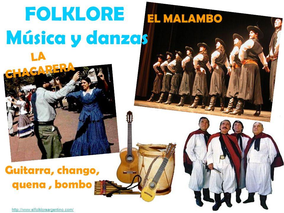 FOLKLORE Música y danzas Guitarra, chango, quena , bombo